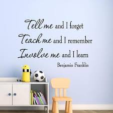 Tell Me And I Forget Benjamin Franklin Quote Inspirational Decal Educational Art Wall Decal