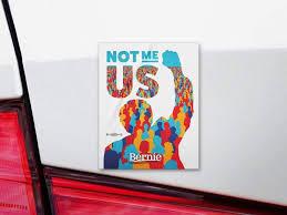 Bernie Sanders Not Me Us Campaign Bumper Sticker Bs Bs 605