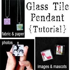 how to make your own glass tile pendant