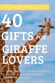 40 great gifts for giraffe
