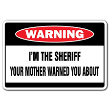 I M The Sheriff Warning Decal Indoor Outdoor Funny Home Decor For Garages Living Rooms Bedroom Offices Signmission Gag Funny Gift Deputy Cop Police Decal Wall Plaque Decoration Walmart Com
