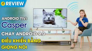 Android Tivi Casper: đẹp, giá ngon, thông minh, chuẩn hàng Thái ...