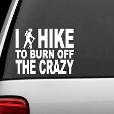 C1106 I Hike To Burn Off The Crazy Girl Hiker Hiking Decal Sticker Laptop For Sale Online Ebay