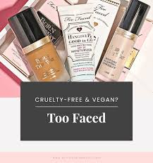 too faced vegan
