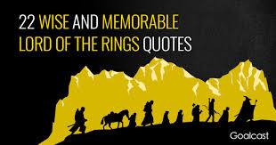 wise and memorable lord of the rings quotes