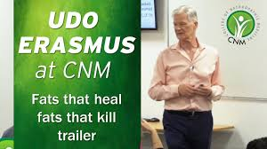 Dr Udo Erasmus: Fats that Heal, Fats that Kill Trailer from CNM  Presentation - YouTube