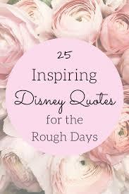 disney quotes for those rough days joyful in the mundane