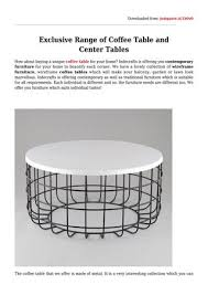 exclusive range of coffee table and