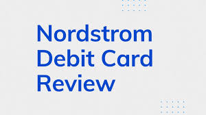 nordstrom debit card review latest 2020