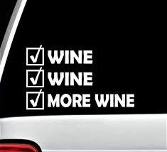 Amazon Com More Wine Decal Sticker For Car Window 7 Inch Wine Lover Bg 216 Handmade