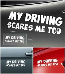 Aliexpress Com Buy My Driving Scares Me Too Funny Warning Car Sticker Reflective Car Window Door Styling Funny Car Decals Car Stickers Funny Funny Car Quotes