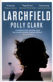 Larchfield : Polly Clark (author) : 9781786481955 : Blackwell's