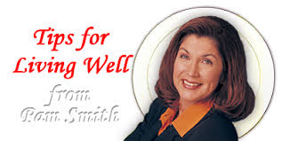 """Pam Smith's """"Tips for Living Well"""" – Get Tips, Ideas and ..."""