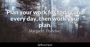 margaret thatcher plan your work for today and every