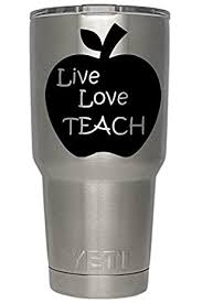 Amazon Com Live Love Teach Decals Black For Yeti Cups We Don T Sell Tumblers Teachers Educator Vinyl Decal Quote Sticker For All Brands Of Tumblers Mugs And Cups Decals 2 75 H X
