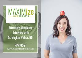 Attracting Abundance: Interview with Dr. Meghan Walker, ND - PPP ...