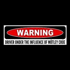 Driver Under The Influence Of Motley Crue Heavy Metal Sticker Dr Feelgood Sticker Sign Bumper Stickers Car Bumper Stickers