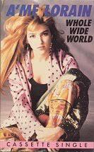 Cassette Single - A'me Lorain - Whole Wide World (Elliot Wolf 12 ...