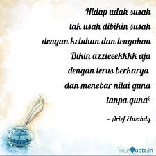 hidup udah susah tak usah quotes writings by arief elwahdy