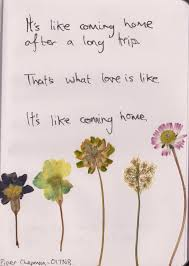it s like coming home after a long trip that s what love is like