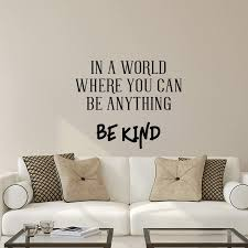 Amazon Com Vinyl Wall Art Decal In A World Where You Can Be Anything Be Kind 19 X 23 Inspirational Modern Home Office Bedroom Living Room Work Apartment Decor Motivational