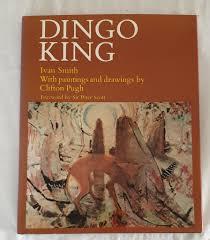 Dingo King by Ivan Smith – Morgan's Rare Books