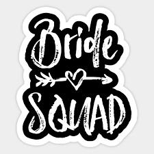 Bride Squad Bachelorette Bride Squad Sticker Teepublic