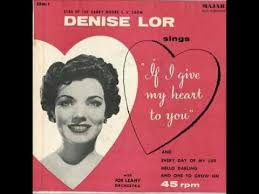 """☆DENISE LOR / Sings """"If I Give my Heart to you""""(Majar ..."""