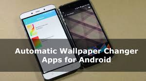 android wallpaper changer apps