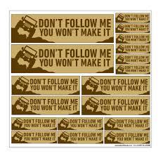 12 X 12 Vinyl Decal Sheet Don T Follow Me You Won T Make It