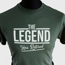 the legend has retired t shirt funny