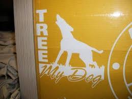Tree My Dog Window Decal S S Hunting Supplies Inc