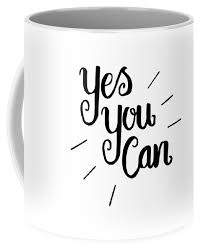 motivational quotes yes you can coffee mug for by love life
