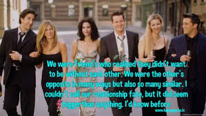 friends tv series quotes about friendship