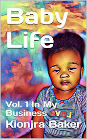 Baby Life: Vol. 1 In My Business - Kindle edition by Baker ...