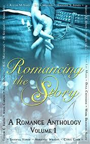Romancing The Story: A Romance Anthology Volume 1 - Kindle edition by Mann,  Jaime Lee, Davis, Ashley Q., Nidd, Kathi M., Wilcox, Lura, Matthews, R.C.,  May, Sara, Dean, Hilary, Yorke, Shawna, Stewart,