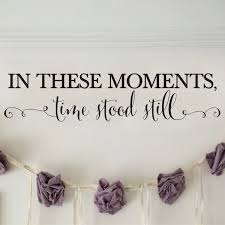In These Moments Time Stood Still Vinyl Wall Decal 2 Family Photo Wall