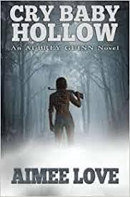 Cry Baby Hollow: Love, Aimee: 9781505413847: Amazon.com: Books