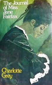 The Journal of Miss Jane Fairfax - Charlotte Grey
