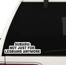 Amazon Com Not Just For Lesbians Decal Car Truck Window Sticker Jdm Funny Joke Subie Subaru Arts Crafts Sewing