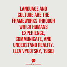 language and culture are the frameworks through which humans