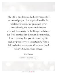 my life is one long daily hourly record of answered prayer for