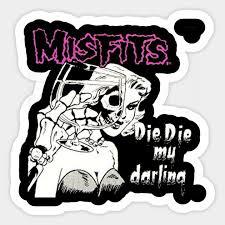 Misfits Die Die My Darling T Misfits Sticker Teepublic Uk