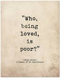 r tic quote poster who being loved is poor oscar wilde