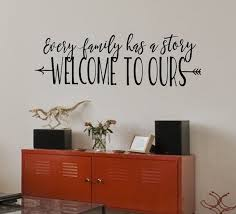 Every Family Has A Story Welcome To Ours Family Wall Decal Etsy Wall Decals Living Room Family Wall Decals Living Room Quotes