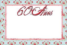 Imprimibles Para Celebrar 60 Anos Mujer Ideas Y Material
