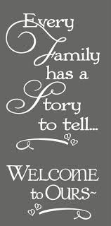 Every Family Has A Story To Tell Welcome To Ours Wall Words Wall Decal Stickers Welcome Quotes Home Quotes And Sayings New Home Quotes