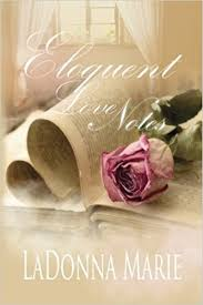 Eloquent Love Notes: Marie, LaDonna, Brinkley, Adele, Wright, D.D. ...