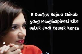 quotes najwa shihab yang menginspirasi kita untuk jadi cewek