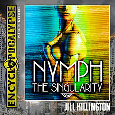 Amazon.com: Nymph: The Singularity (Audible Audio Edition): Jill  Killington, Ivy Harrison, Encyclopocalypse Publications: Audible Audiobooks